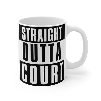 Straight Outta Court Mug 11oz