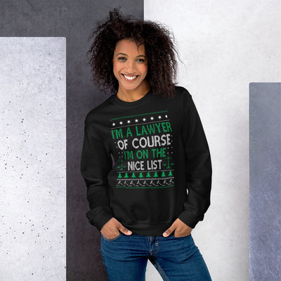 Ugly Christmas Sweater - I'm a Lawyer Of Course I'm on the Nice List - Unisex Crew Neck Sweatshirt - The Legal Boutique