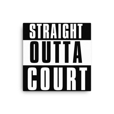 Straight Outta Court Canvas Print - The Legal Boutique