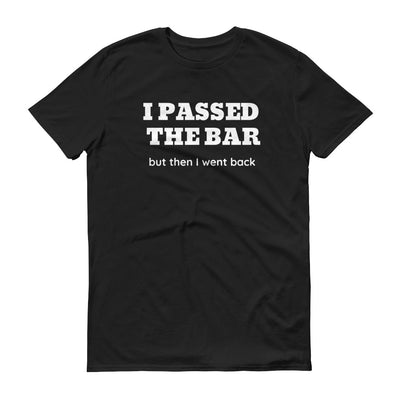 New Attorney Gift T Shirt - I Passed the Bar - Unisex Short Sleeve Shirt - The Legal Boutique