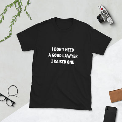 I Don't Need a Good Lawyer White - Premium T-Shirt - The Legal Boutique