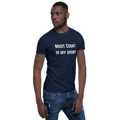 Moot Court Is My Sport White - Short-Sleeve Unisex T-Shirt - The Legal Boutique