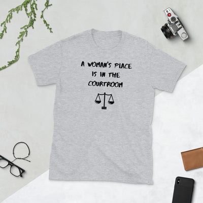 Attorney T Shirt - A Woman's Place is in the Courtroom Dark - Premium Unisex Short Sleeve Shirt - The Legal Boutique