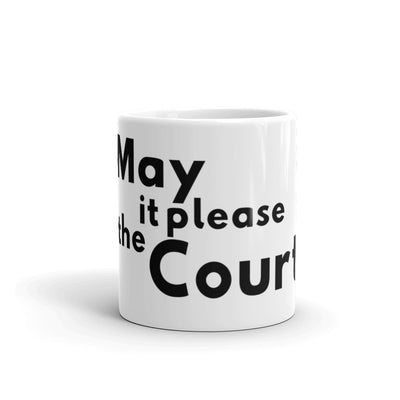 Lawyer Gift Mug - May It Please the Court - Law School Coffee Mug - The Legal Boutique