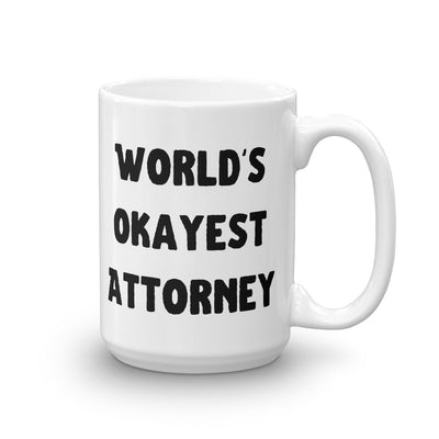 Lawyer Gift Mug - World's Okayest Attorney - Ceramic Coffee Mug - The Legal Boutique