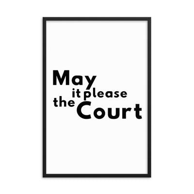 Law Poster - May It Please the Court - Framed Art for Lawyers - The Legal Boutique
