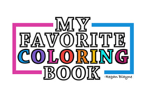 My Favorite Coloring Book logo, coloring book, coloring books, coloring books for kids, kids coloring books, Regan Blayne