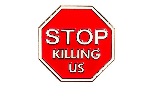 Stop Killing Us Lapel Pin