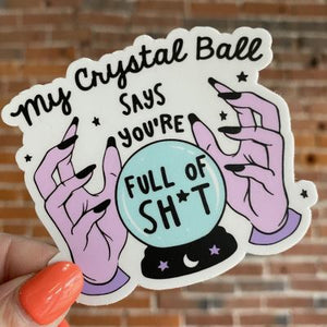 My Crystal Ball Says... Sticker
