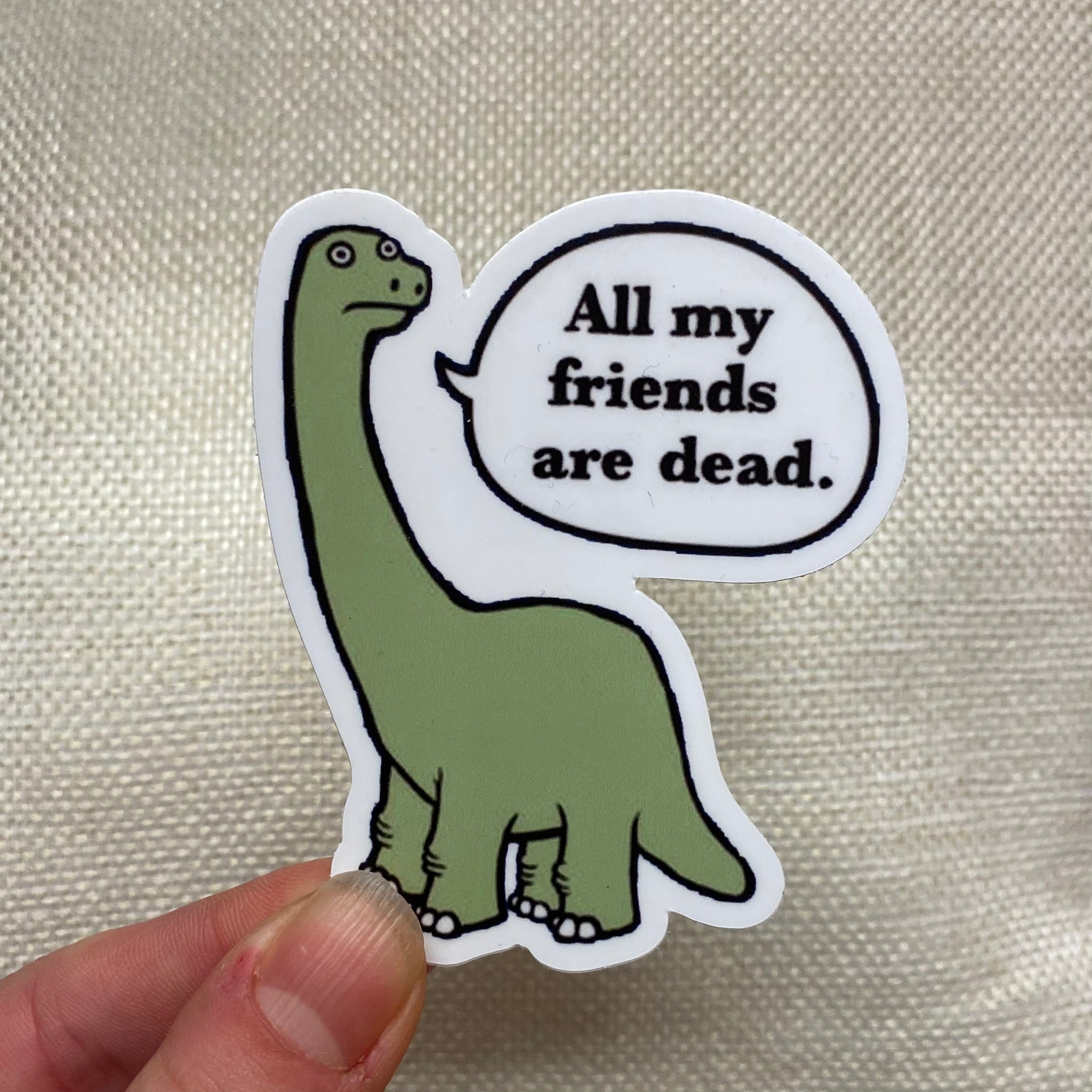 All My Friends are Dead Dinosaur Sticker