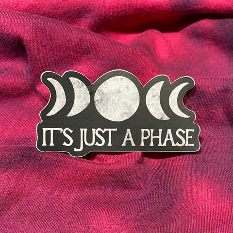 """It's Just a Phase"" Moon Phase Vinyl Sticker"