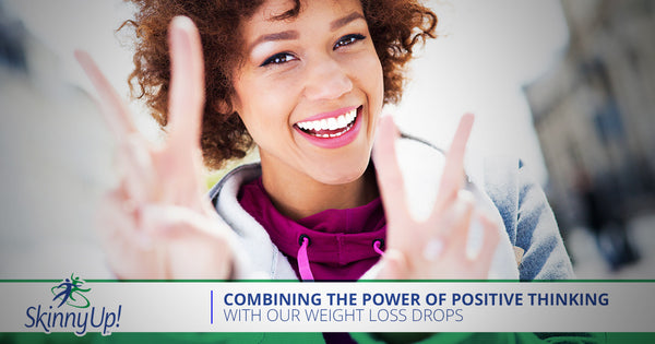 Combining The Power Of Positive Thinking With Our Weight Loss Drops