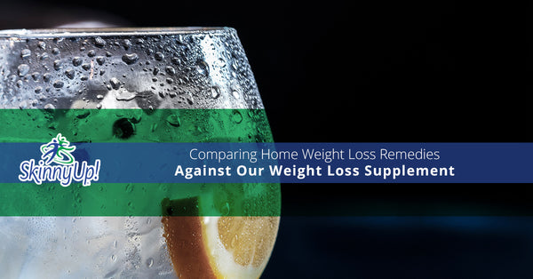 Comparing Home Weight Loss Remedies Against Our Weight Loss Supplement