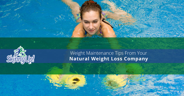 Weight Maintenance Tips From Your Natural Weight Loss Company