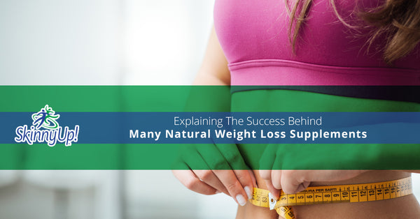 Explaining The Success Behind Many Natural Weight Loss Supplements