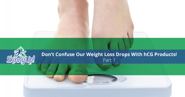 Don't Confuse Our Weight Loss Drops With hCG Products! Part 1