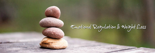 Emotional Regulation & Weight Loss
