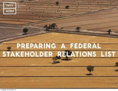 Prepare a federal stakeholder relations list