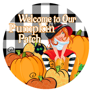 "Welcome to Our Pumpkin Patch Sign 8"" Round"