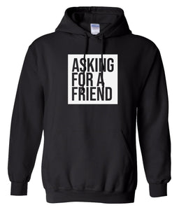 black asking for a friend pullover hoodie