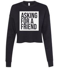 Load image into Gallery viewer, black asking for a friend cropped sweatshirt