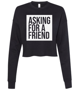 black asking for a friend cropped sweatshirt
