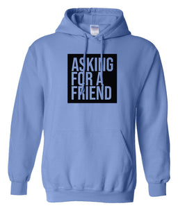 blue asking for a friend pullover hoodie