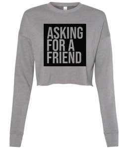 grey asking for a friend cropped sweatshirt