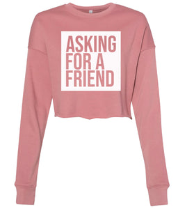 mauve asking for a friend cropped sweatshirt