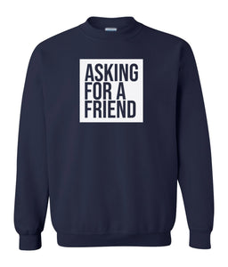 navy asking for a friend sweatshirt