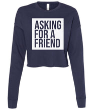 Load image into Gallery viewer, navy asking for a friend cropped sweatshirt