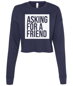 navy asking for a friend cropped sweatshirt