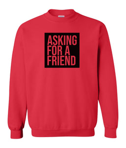 red asking for a friend sweatshirt