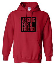 Load image into Gallery viewer, red asking for a friend pullover hoodie