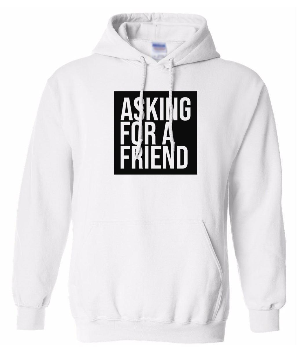 white asking for a friend pullover hoodie