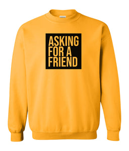 yellow asking for a friend sweatshirt