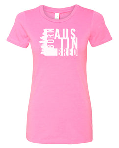pink Austin born and bred women's t-shirt