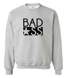 grey bad ass sweatshirt