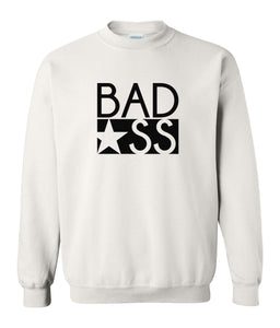 white bad ass sweatshirt