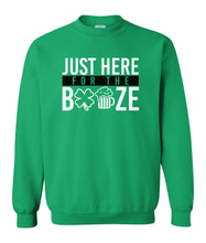 Load image into Gallery viewer, green here for the booze St Patricks day sweatshirt