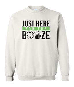 white here for the booze St Patricks day sweatshirt