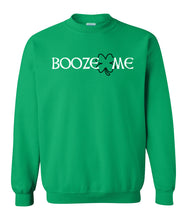 Load image into Gallery viewer, green booze me St Patricks day sweatshirt
