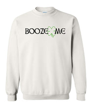 Load image into Gallery viewer, white booze me St Patricks day sweatshirt
