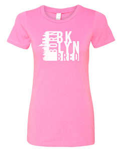 pink Brooklyn born and bred women's t-shirt
