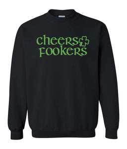 black cheers fookers St Pattys Day Sweatshirt