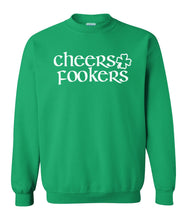 Load image into Gallery viewer, green cheers fookers St Pattys Day Sweatshirt