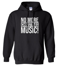 Load image into Gallery viewer, black no more Christmas music hooded sweatshirt