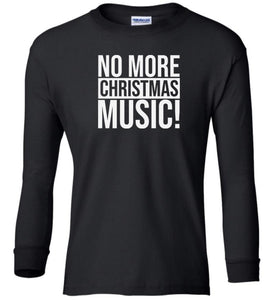black no more xmas music Christmas long sleeve t shirt