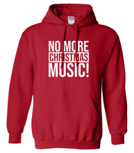 Load image into Gallery viewer, red no more Christmas music hooded sweatshirt