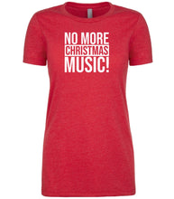 Load image into Gallery viewer, red no more Christmas music T Shirt for Women